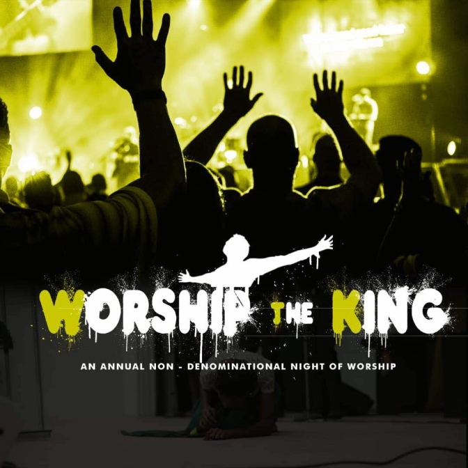 Worship The King, the annual night of worship Returns!